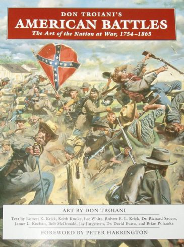 Don Troiani's American Battles - The Art of the Nation at War 1754-1865